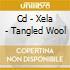 CD - XELA - TANGLED WOOL