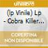 (LP VINILE) LP - COBRA KILLER         - 76 77