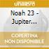CD - NOAH23 - JUPITER SAJITARIUS