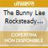 THE BUNNY LEE ROCKSTEADY YEARS