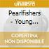 Pearlfishers - Young Picknickers