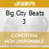 BIG CITY BEATS 3