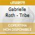 Gabrielle Roth - Tribe