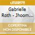 Gabrielle Roth - Jhoom - The Intoxication Of Surrender