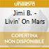 Jimi B. - Livin' On Mars