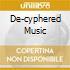 DE-CYPHERED MUSIC
