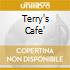 TERRY'S CAFE'