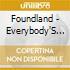 Foundland - Everybody'S Neighbour