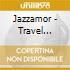 Jazzamor - Travel...