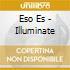 Eso Es - Illuminate