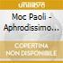 Moc Paoli - Aphrodissimo 2