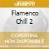 FLAMENCO CHILL 2
