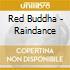 Red Buddha - Raindance