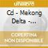 CD - MEKONG DELTA - KALEIDOSCOPE