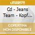 CD - JEANS TEAM - KOPF AUF