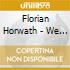 Florian Horwath - We Are All Gold
