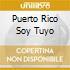PUERTO RICO SOY TUYO
