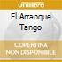 EL ARRANQUE TANGO