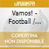 VAMOS! - FOOTBALL / JUEGOS CALIENTES