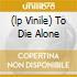 (LP VINILE) TO DIE ALONE