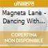 Magneta Lane - Dancing With Daggers