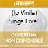 (LP VINILE) SINGS LIVE!