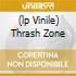 (LP VINILE) THRASH ZONE