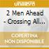 2 Men Ahead - Crossing All Stars