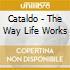 Cataldo - The Way Life Works