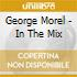 George Morel - In The Mix