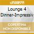 Lounge 4 Dinner-Impressiv