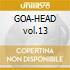 GOA-HEAD vol.13