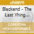 Blackend - The Last Yhing Undone