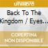 BACK TO THE KINGDOM / EYES OF DARKNESS