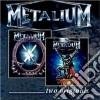 Metalium - Two Originals