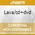 LAVA/CD+DVD