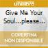 GIVE ME YOUR SOUL...PLEASE  (DIGIPACK LIM. EDIT.)