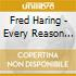Fred Haring - Every Reason That Doesnt Matter