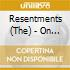 Resentments (The) - On My Way To See You