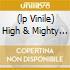 (LP VINILE) HIGH & MIGHTY  (2 LP)