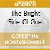 THE BRIGHT SIDE OF GOA