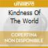 KINDNESS OF THE WORLD