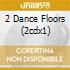 2 DANCE FLOORS (2CDX1)