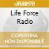 LIFE FORCE RADIO