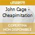 John Cage - Cheapimitation