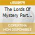 THE LORDS OF MYSTERY PART II