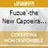 FUZUE'-THE NEW CAPOEIRA EXPERIENCE