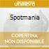 SPOTMANIA