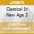 Classical In New Age 3