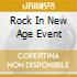 Rock In New Age Event